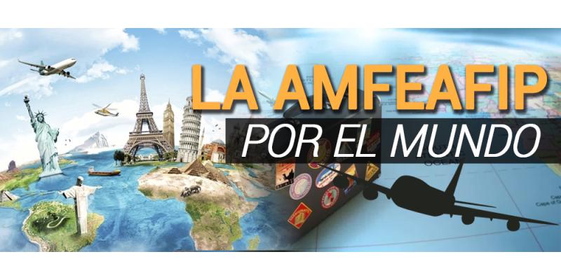 La AMFEAFIP por el Mundo